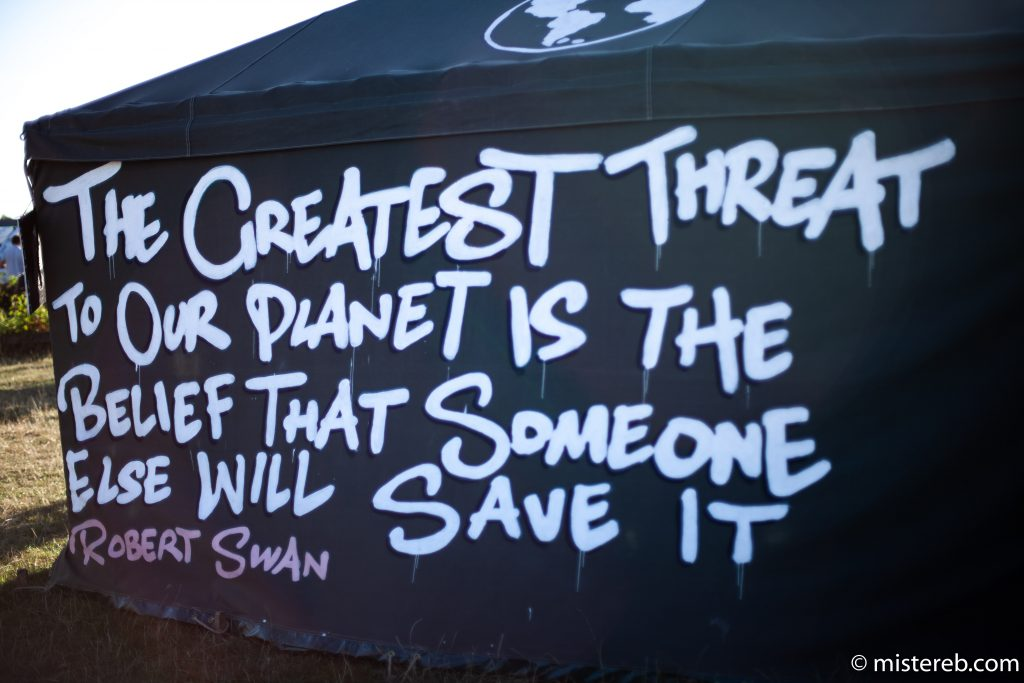 """The greatest threat to our planet is the belief that someone else will save it"" -Robert Swan"